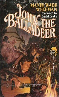 John the Balladeer by David Drake, Stephen Hickman, Manly Wade Wellman, Karl Edward Wagner