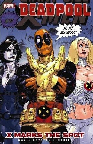Deadpool, Volume 3: X Marks the Spot by Paco Medina, Shawn Crystal, Daniel Way