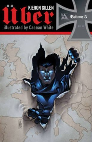 Uber, Volume 5 by Caanan White, Kieron Gillen, Daniel Gete