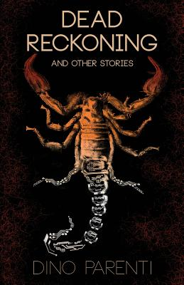 Dead Reckoning: and Other Stories by Dino Parenti
