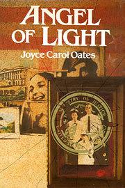 Angel of Light by Joyce Carol Oates