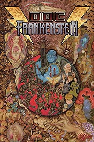 Doc Frankenstein: The Post Modern Prometheus by Lana Wachowski, Steve Skroce, Spencer Lamm, Lilly Wachowski