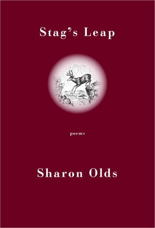 Stag's Leap: Poems by Sharon Olds
