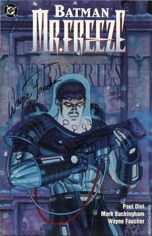 Batman: Mr Freeze by Wayne Faucher, Paul Dini, Mark Buckingham