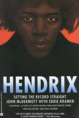 Hendrix by John McDermott, Mark Lewisohn, Edward E. Kramer