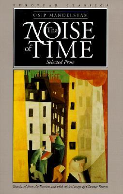 The Noise of Time: Selected Prose by Clarence Brown, Osip Mandelstam