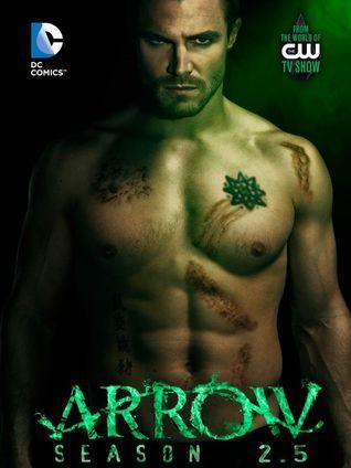 Arrow: Season 2.5 by Keto Shimizu, Marc Guggenheim