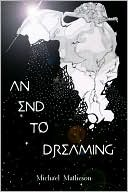 An End to Dreaming by Michael Matheson