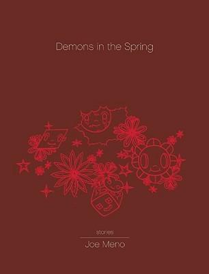 Demons in the Spring by Joe Meno