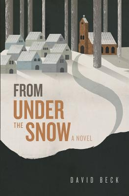 From Under the Snow by David Beck