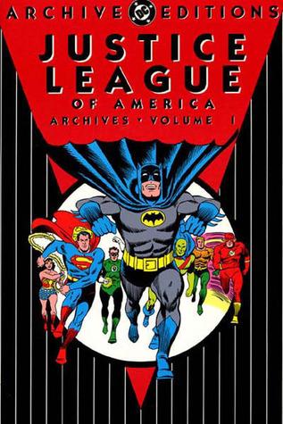 Justice League of America Archives, Vol. 1 by Mike Sekowsky, Joe Giella, Paul Gambaccini, Gardner F. Fox, Bernard Sachs, Murphy Anderson