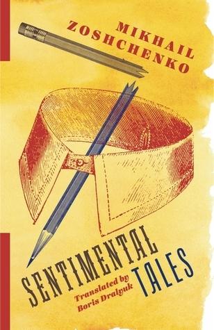 Sentimental Tales by Mikhail Zoshchenko, Boris Dralyuk