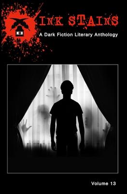 Ink Stains, Volume 13: A Dark Fiction Literary Anthology by Benjamin Blake, Diane Arrelle