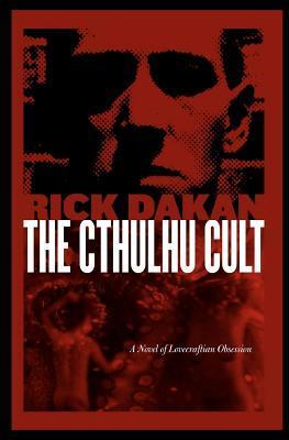 The Cthulhu Cult by Rick Dakan