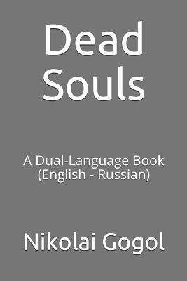 Dead Souls: A Dual-Language Book (English - Russian) by Nikolai Gogol