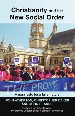 Christianity and the New Social Order: A Manifesto For A Fairer Future by John Atherton