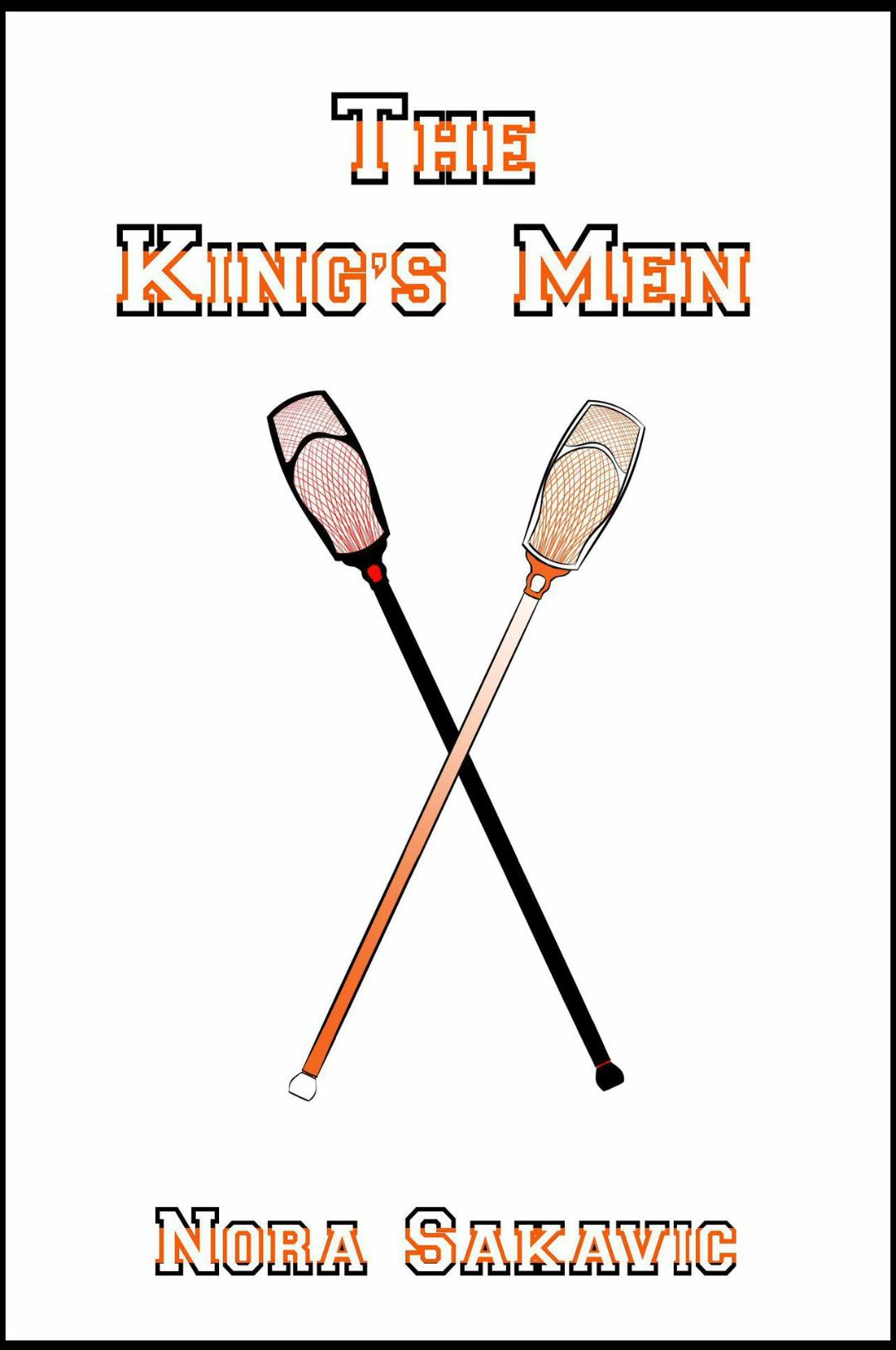 The King's Men by Nora Sakavic