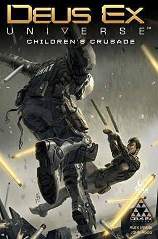 Deus Ex Vol.1: Children's Crusade by Alexander C. Irvine, John Aggs