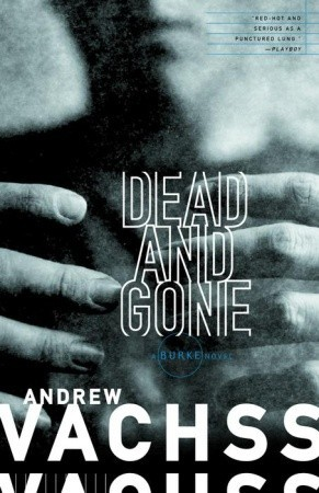 Dead and Gone by Andrew Vachss
