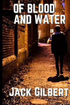 Of Blood and Water by Jack Gilbert