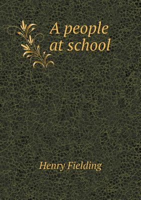 A People at School by Henry Fielding