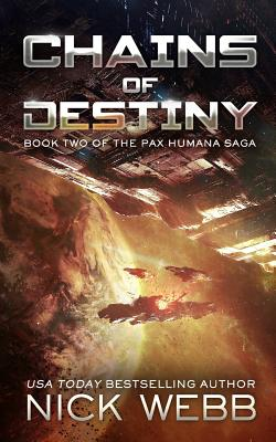 Chains of Destiny (Episode #2: The Pax Humana Saga) by Nick Webb