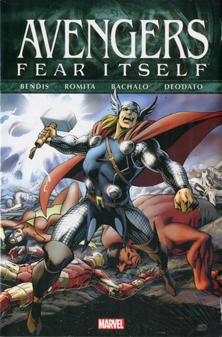 Avengers: Fear Itself by Mike Deodato, Brian Michael Bendis, Nick Spencer, Scot Eaton, Chris Bachalo, John Romita Jr.