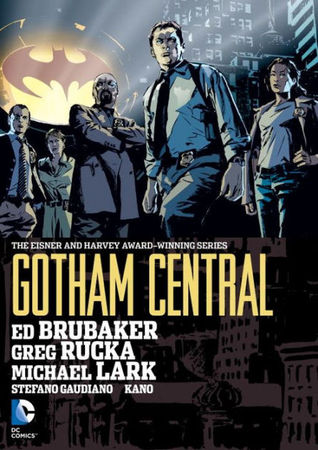 Gotham Central Omnibus by Ed Brubaker, Stefano Gaudiano, Kano, Greg Rucka, Michael Lark