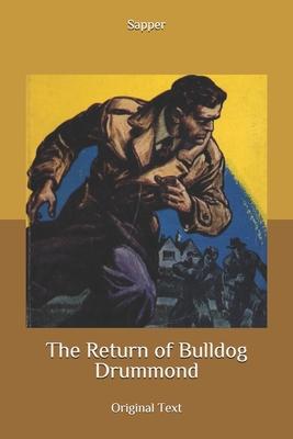 The Return of Bulldog Drummond: Original Text by