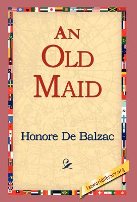 An Old Maid by Honore De Balzac