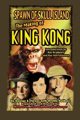 Spawn of Skull Island The Making of King Kong by Michael Price, George Turner