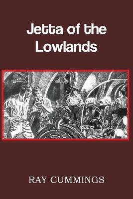 Jetta of the Lowlands by Ray Cummings