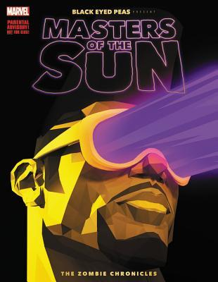 Black Eyed Peas Present: Masters of the Sun: The Zombie Chronicles by Will.i.am, Benjamin Jackendoff, Damion Scott