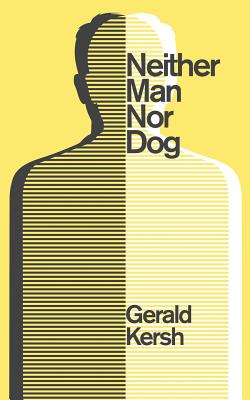 Neither Man Nor Dog (Valancourt 20th Century Classics) by Gerald Kersh