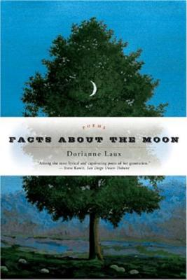 Facts about the Moon: Poems by Dorianne Laux