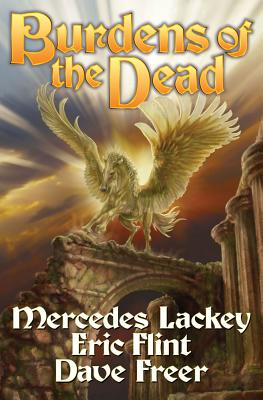 Burdens of the Dead, Volume 4 by Mercedes Lackey, Dave Freer