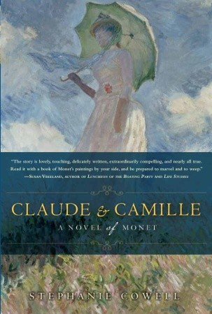 Claude & Camille: A Novel of Monet by Stephanie Cowell