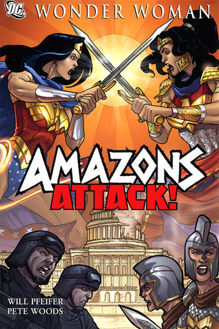 Wonder Woman: Amazons Attack! by Will Pfeifer, Pete Woods
