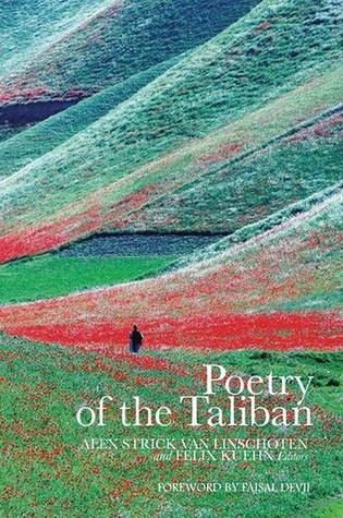 Poetry of the Taliban by Alex Strick van Linschoten, Felix Kuehn