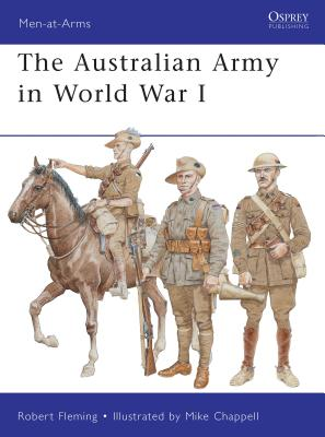 The Australian Army in World War I by Robert Fleming