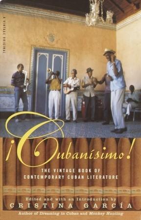 Cubanisimo!: The Vintage Book of Contemporary Cuban Literature by Cristina García