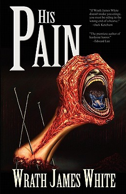 His Pain by Wrath James White
