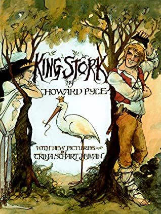 King Stork by Peter Glassman, Howard Pyle, Trina Schart Hyman