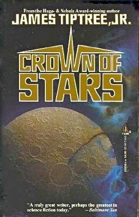 Crown of Stars by James Tiptree Jr.