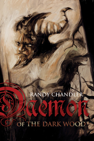 Daemon of the Dark Wood by Randy Chandler