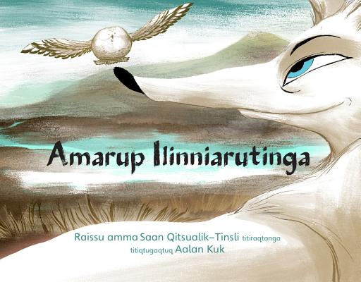 Lesson for the Wolf (Inuktitut) by Sean Qitsualik-Tinsley, Rachel Qitsualik-Tinsley