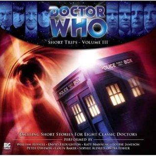 Doctor Who: Short Trips - Volume 3 by Jamie Middleton, Bev Conway, Michael Deacon, Juliet Boyd, Andrew Cartmel, Chris Wraig, Simon Miller, Mathilde Madden, Kate Orman, Dave Curan