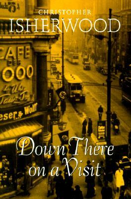 Down There on a Visit by Christopher Isherwood