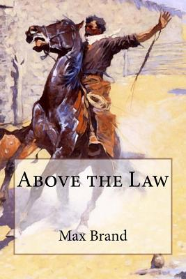 Above the Law by Max Brand