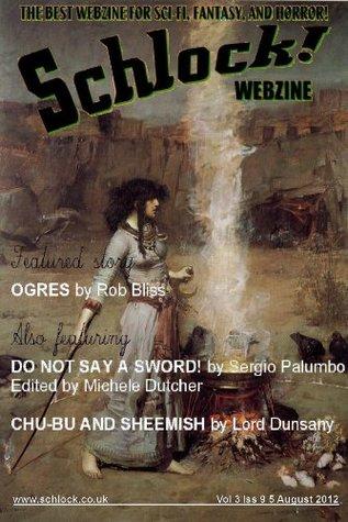Schlock! Webzine Vol 3 Issue 9 by Michele Dutcher, Gavin Chappell, Sergio Palumbo, Rob Bliss, C. Priest Brumley, John L. Campbell, Todd Nelsen
